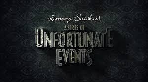 A Series of Unfortunate Events: An Adaptation that was not Unfortunate